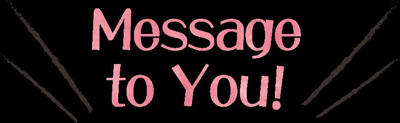 Messageto You!
